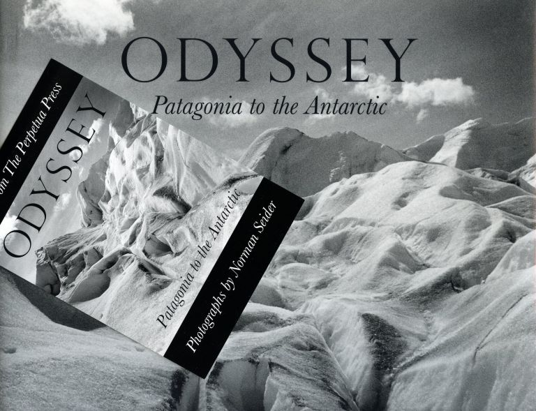 Odyssey: Patagonia to the Antarctic. NORMAN SEIDER.
