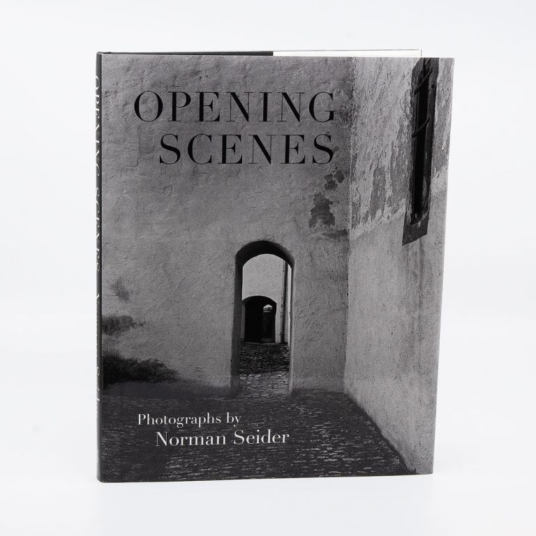 Opening Scenes: Photographs by Norman Seider [Signed]. NORMAN SEIDER.