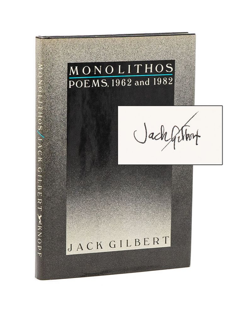 Monolithos: Poems, 1962 and 1982. JACK GILBERT.