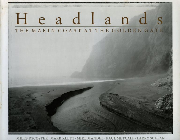 Headlands: The Marin Coast at the Golden Gate. PAUL METCALF, MILES DECOSTER.