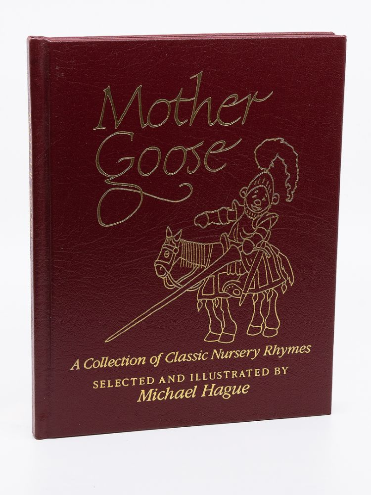 Mother Goose: A Collection of Classic Nursery Rhymes. MICHAEL HAGUE.