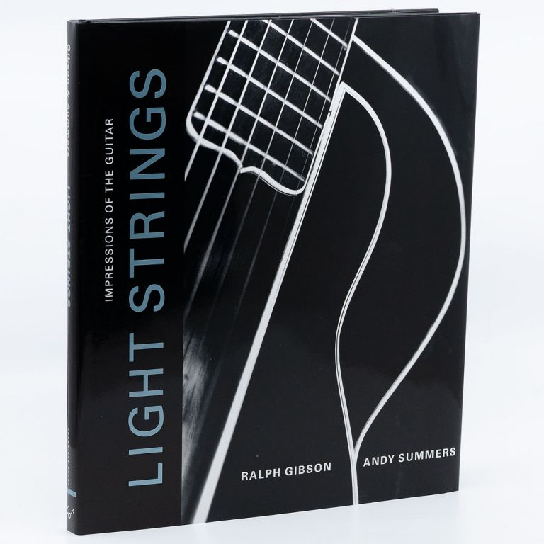 Light Strings: Impressions of the Guitar. RALPH GIBSON, ANDY SUMMERS.