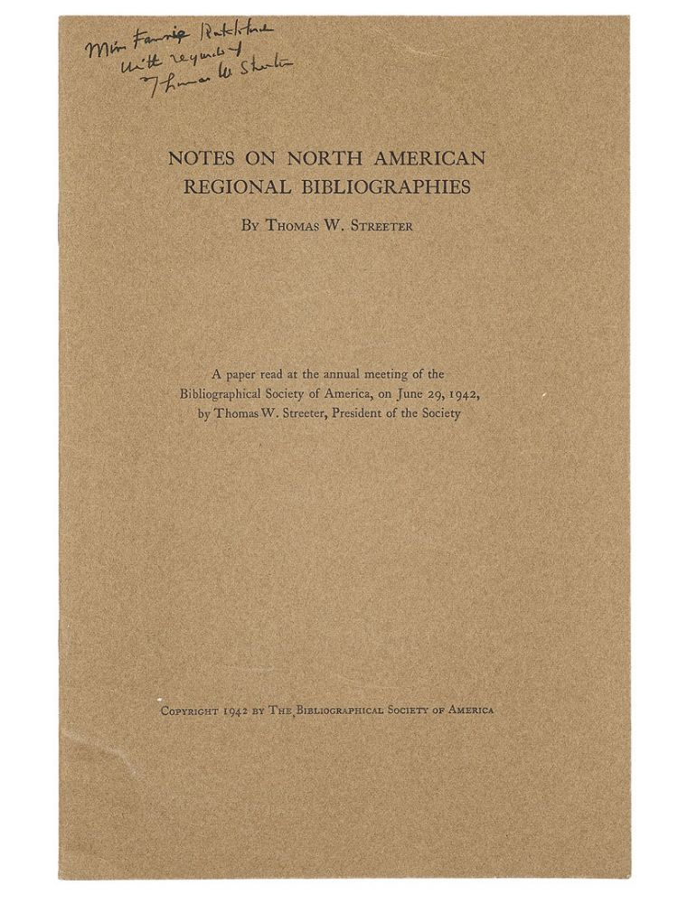Notes on North American Regional Bibliographies. THOMAS W. STREETER.