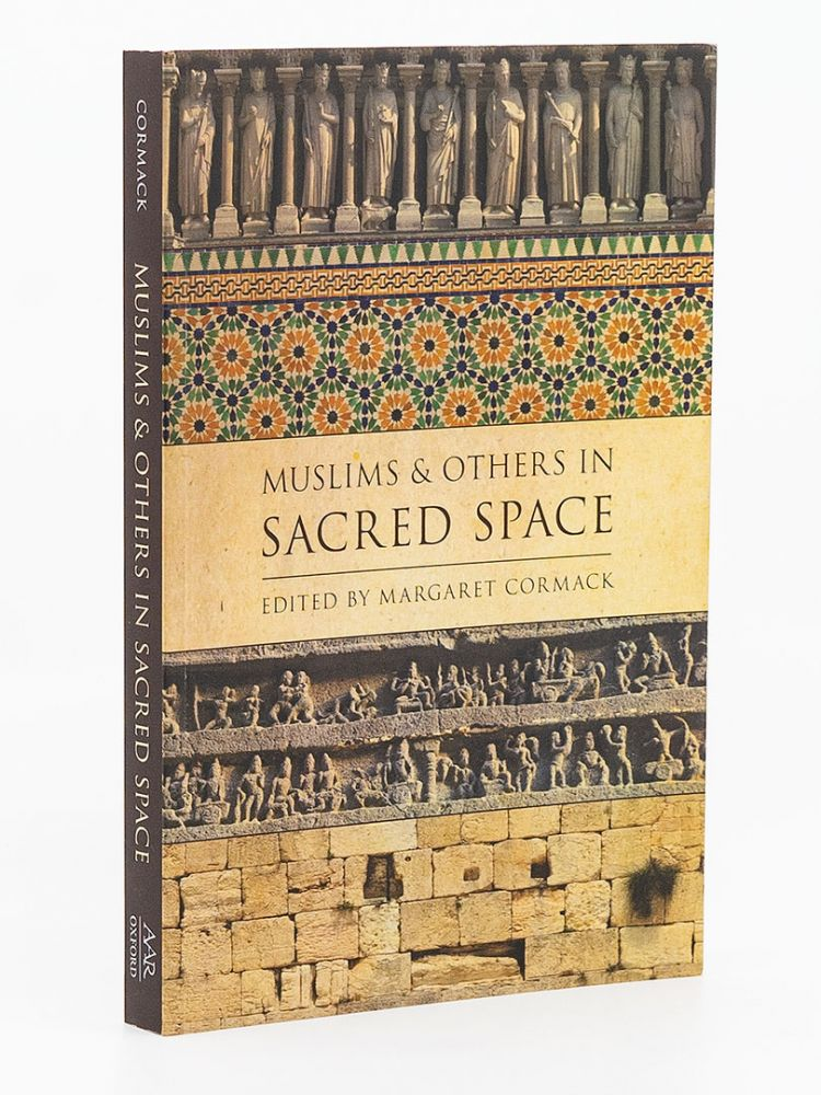 Muslims and Others in Scared Space. MARGARET CORMAC.