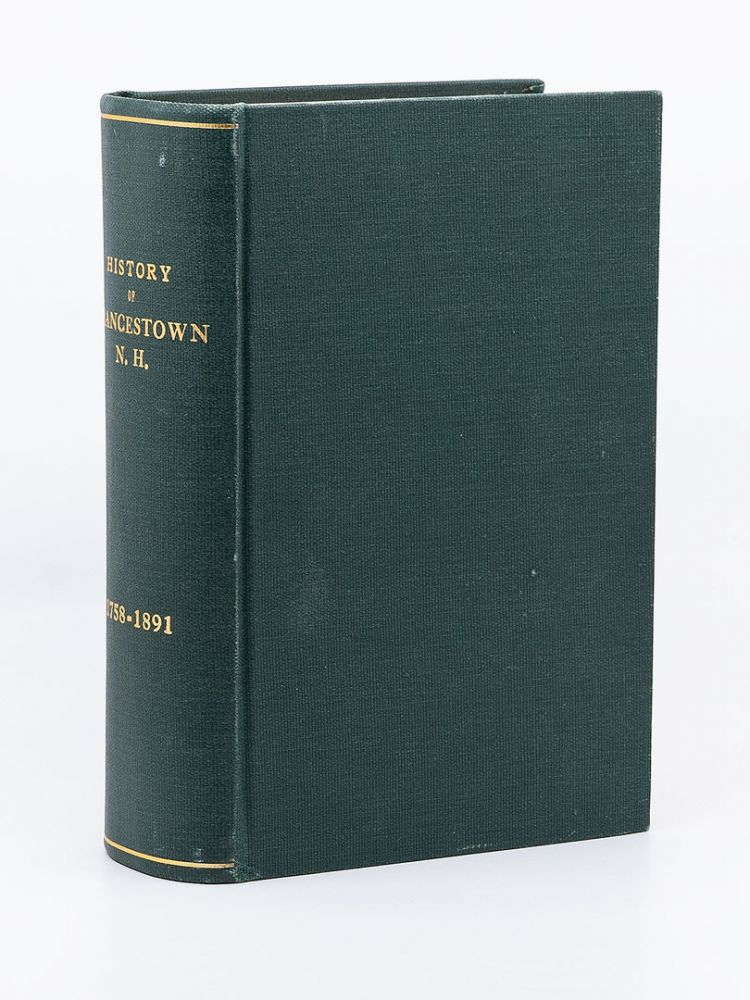 History of Francestown, N.H. from its Earliest Settlement April, 1758 to January 1, 1891 with a Brief Genealogical Record of all the Francestown Families. W. R. COCHRANE, GEORGE K. WOOD.