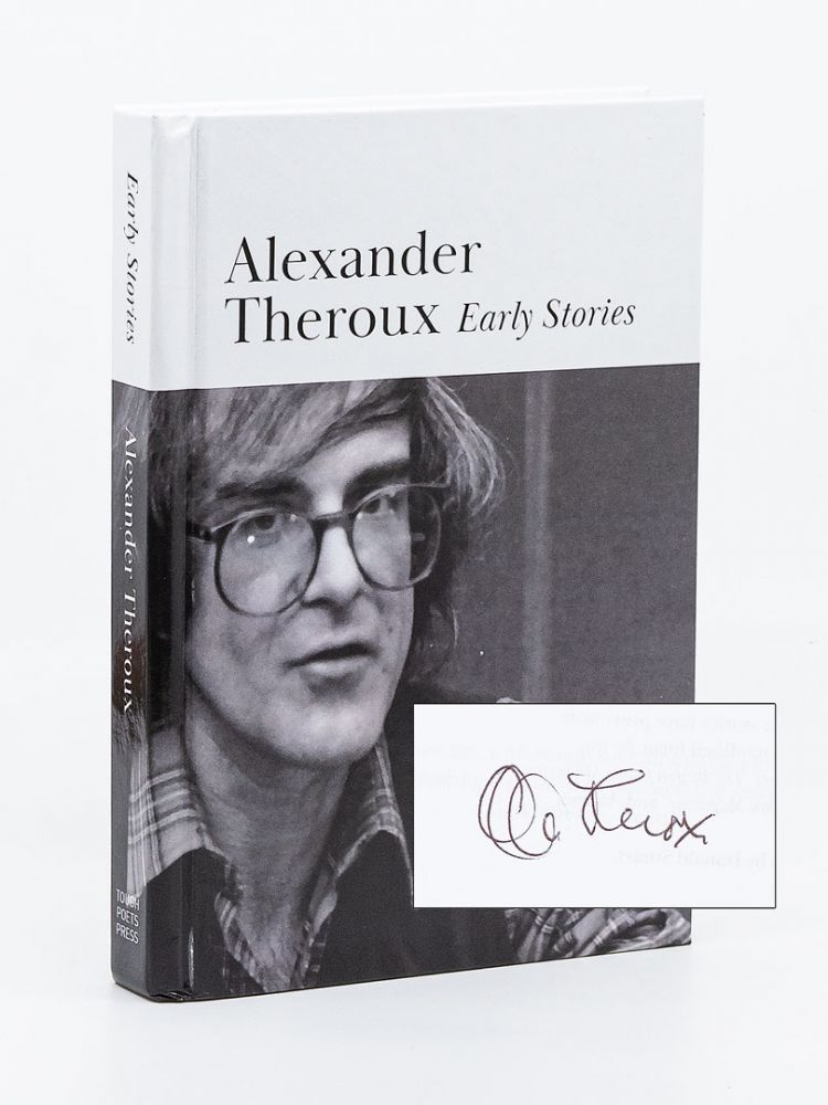 Early Stories. ALEXANDER THEROUX.