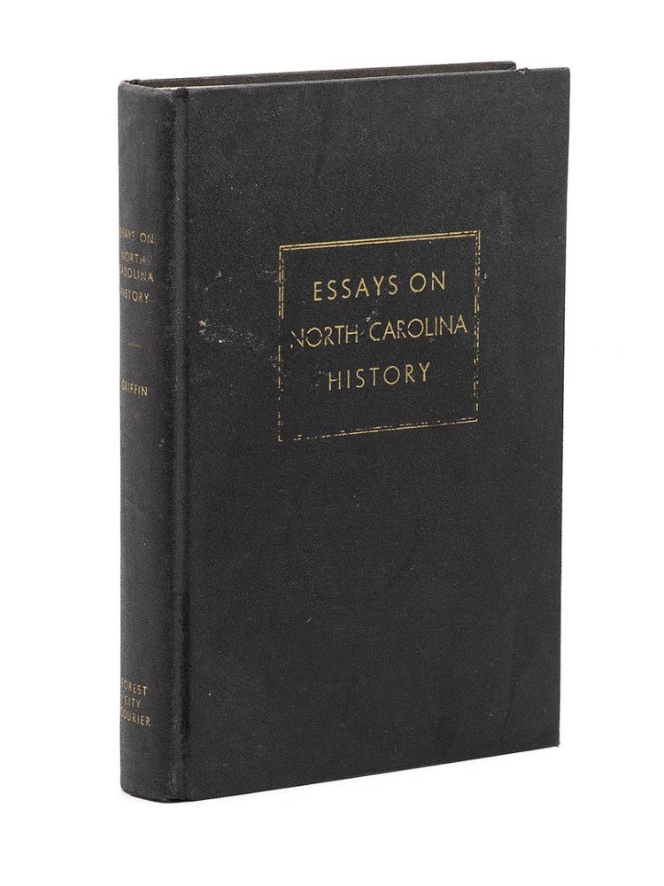Essays on North Carolina History. CLARENCE W. GRIFFIN.