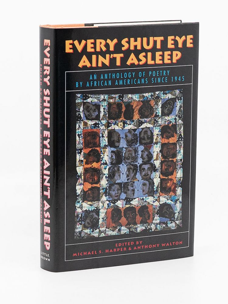 Every Shut Eye Ain't Asleep: An Anthology of Poetry by African Americans since 1945. MICHAEL S. HARPER, ANTHONY WALTON.