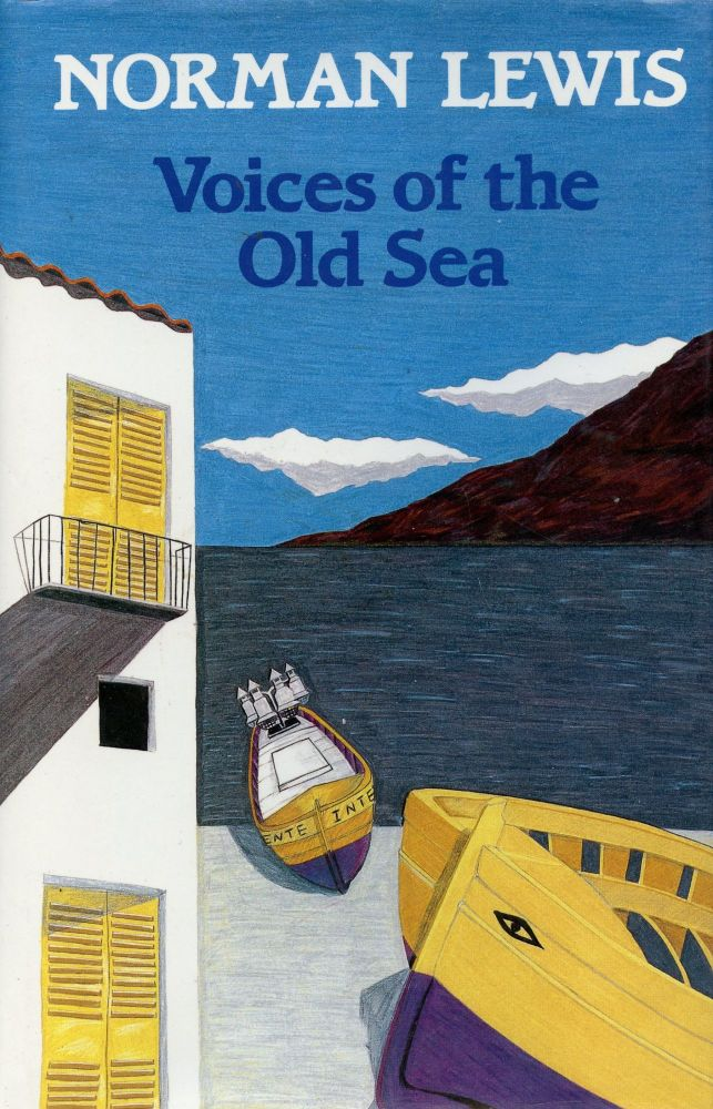 Voices of the Old Sea. NORMAN LEWIS.