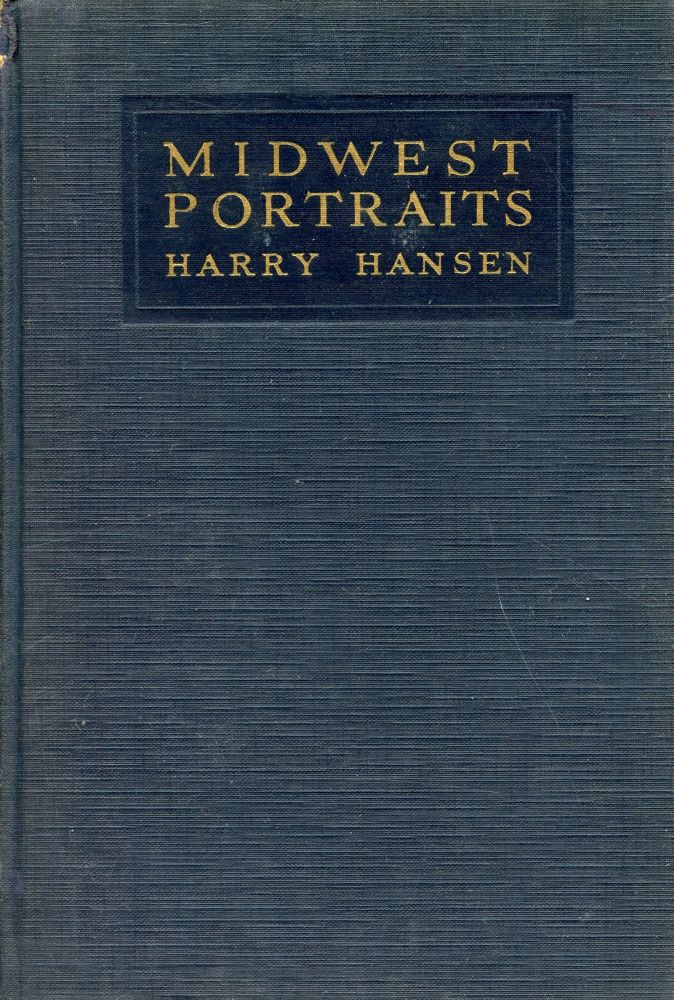 Midwest Portraits: A Book of Memories and Friendships [Association Copy]. HARRY HANSEN.