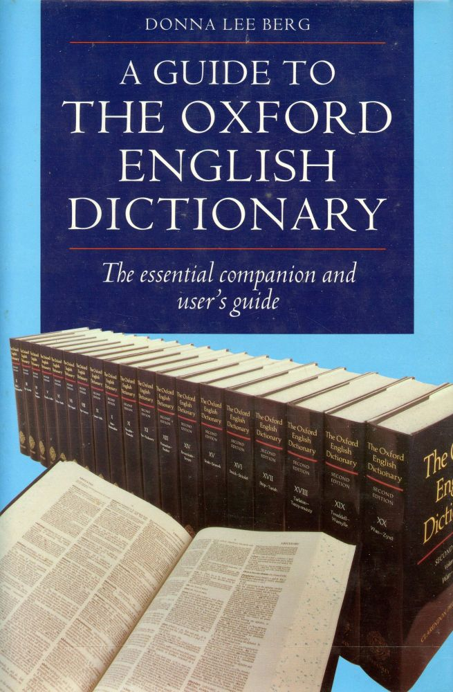 A Guide To The Oxford English Dictionary: The Essential Companion and User's Guide. DONNA LEE BERG.