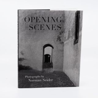 Opening Scenes: Photographs by Norman Seider [Signed]. NORMAN SEIDER