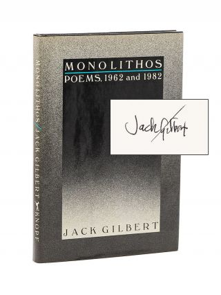 Monolithos: Poems, 1962 and 1982. JACK GILBERT