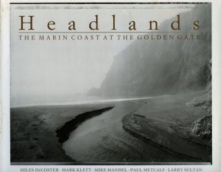 Headlands: The Marin Coast at the Golden Gate. PAUL METCALF, MILES DECOSTER